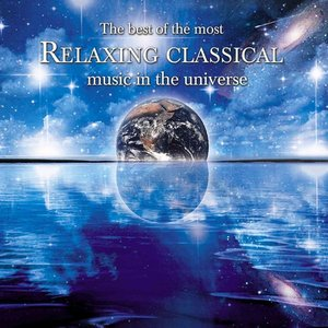 The Best of the Most Relaxing Classical Music In the Universe