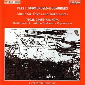 GUDMUNDSEN-HOLMGREEN: Music for Voices and Instruments