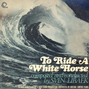 To Ride a White Horse (Original Motion Picture Soundtrack) [Remastered]