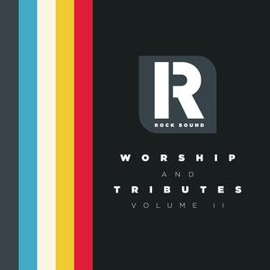 Rock Sound Presents: Worship And Tributes Vol. 2 Album Artwork