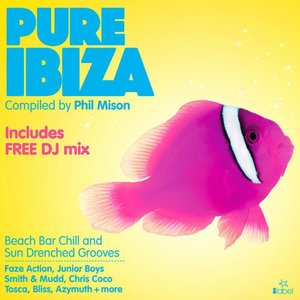 Pure Ibiza - by Phil Mison - Beach Bar Chill & Sundrenched Grooves