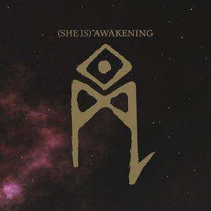 (She is) Awakening