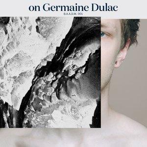 On Germaine Dulac
