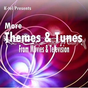 K-tel Presents More Themes & Tunes From Movies & Television