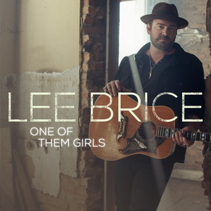 Lee Brice - One Of Them Girls