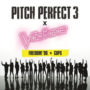 """Freedom! '90 x Cups (From """"Pitch Perfect 3"""" Soundtrack)"""