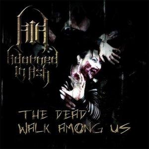 The Dead Walk Among Us