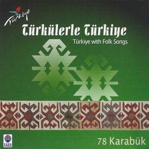 Türkülerle Türkiye, Vol. 78 (Karabük)
