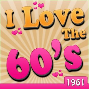 I Love The 60's - 1961