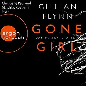 Gone Girl - Das perfekte Opfer (Ungekürzte Fassung)