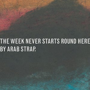 The Week Never Starts Round Here (Deluxe Version)