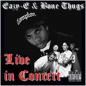 Avatar for Eazy-E & Bone Thugs Live In Concert