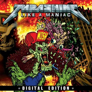 Thrashing Like A Maniac Digital Edition