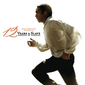 12 Years a Slave (Music From and Inspired by the Motion Picture)