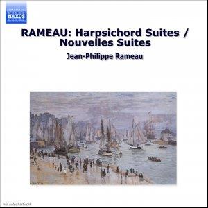 RAMEAU: Harpsichord Suites / Nouvelles Suites