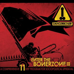 Enter the Bonerzone: a Comprehensive 11 Step Program for Sociopolitical Upheaval