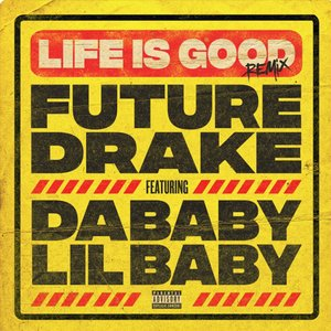 Life Is Good (feat. Drake, DaBaby & Lil Baby) [Remix]