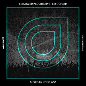 Enhanced Progressive - Best of 2018, Mixed by Noise Zoo