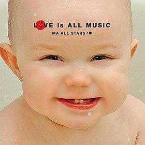 LOVE is ALL MUSIC vol.4 MA ALL STARS No Jin