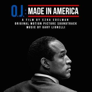 O.J.: Made in America (Original Motion Picture Soundtrack)