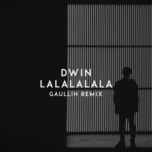 LaLaLaLaLa (Gaullin Remix)