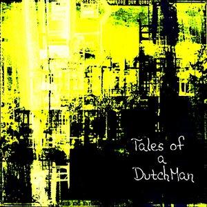 Tales Of A Dutchman