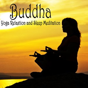 BUDDHA: Yoga, Relaxation and Sleep Meditation