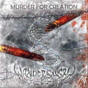 Murder For Creation