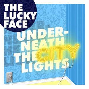 Underneath The City Lights