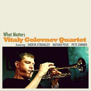 What Matters (Feat. Zhenya Strigalev, Nathan Peck & Pete Zimmer)