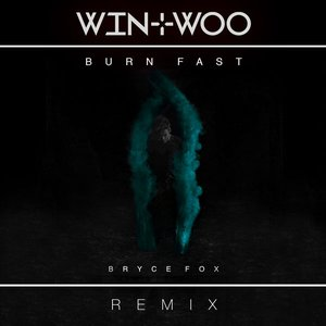 Burn Fast (Win & Woo Remix)