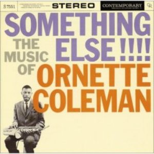 The Music Of Ornette Coleman: Something Else!!!