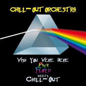 Wish You Were Here - Pink Floyd Meets Chill-Out