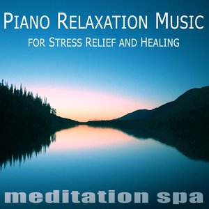 Piano Relaxation Music for Stress Relief and Healing