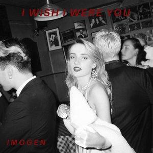 I Wish I Were You