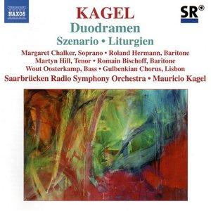 KAGEL: Szenario / Duodramen / Liturgien