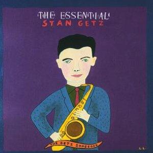 The Essential Stan Getz - Stan Getz Songbook