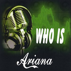 Who Is Ariana?