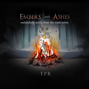 Embers and Ashes: Melancholy Music From The Souls Series