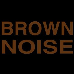Brown Noise. Ambient Background Sounds for Better Sleep, Baby, Relaxation and Noise Masking. - Single