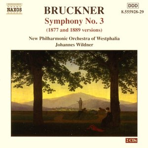 Bruckner: Symphony No. 3, Wab 103 (1877 and 1889 Versions)