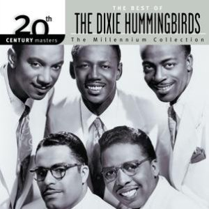 20th Century Masters: The Millennium Collection: Best of The Dixie Hummingbirds