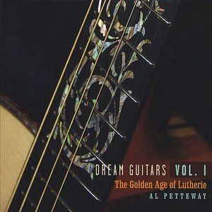 Dream Guitars Vol. I - The Golden Age of Lutherie