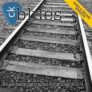 Blues Backing Tracks for Guitar, Vol. 1 (Bass & Drums Version)
