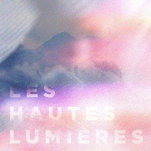LES HAUTES LUMIÈRES