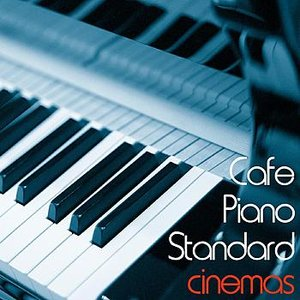 Cafe Piano Standard CINEMAS