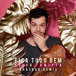 Fica Tudo Bem (feat. Anitta) [Bhaskar Remix] - Single