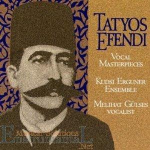 Kemani Tatyos Efendi - Vocal Masterpieces