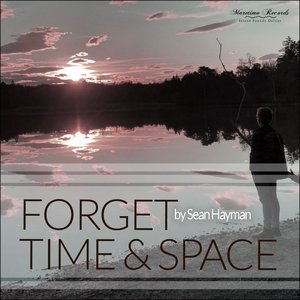 Forget Time and Space