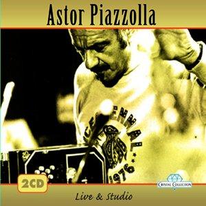 Astor Piazzolla, Live & Studio